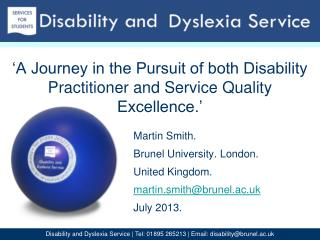 'A Journey in the Pursuit of both Disability Practitioner and Service Quality Excellence.'