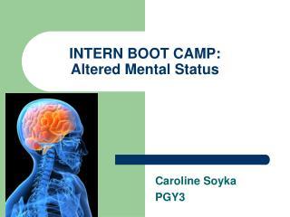 INTERN BOOT CAMP: Altered Mental Status
