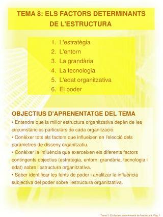 TEMA 8: ELS FACTORS DETERMINANTS DE L'ESTRUCTURA