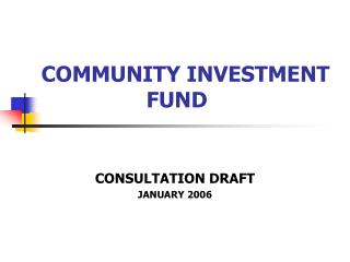 COMMUNITY INVESTMENT 			FUND