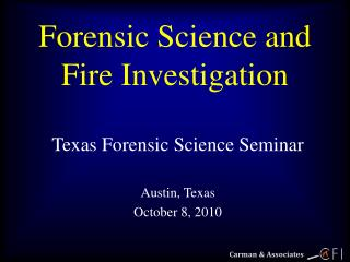 Forensic Science and  Fire Investigation