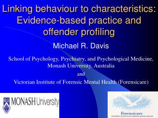 Linking behaviour to characteristics: Evidence-based practice and offender profiling