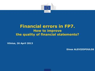 Financial errors in FP7. How to improve  the quality of financial statements?