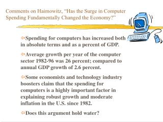 "Comments on Haimowitz, ""Has the Surge in Computer Spending Fundamentally Changed the Economy?"""