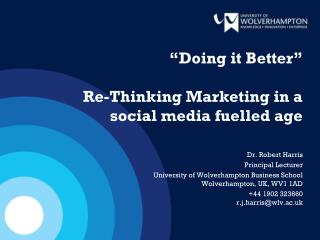 """""""Doing it Better"""" Re-Thinking Marketing in a social media fuelled age"""