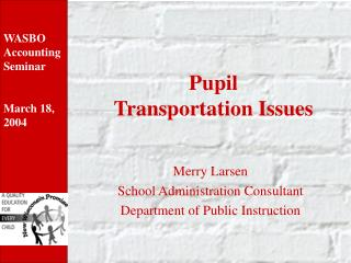 Pupil  Transportation Issues