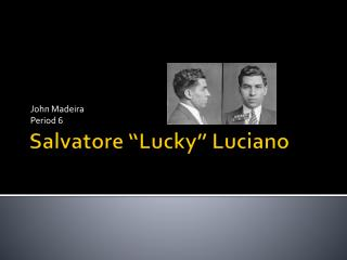 "Salvatore ""Lucky"" Luciano"