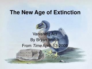 The New Age of Extinction