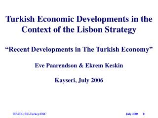 "Turkish Economic Developments in the Context of the Lisbon Strategy ""Recent Developments in T he  Turkish Economy"" Eve"