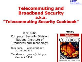 "Telecommuting and  Broadband Security  a.k.a. ""Telecommuting Security Cookbook"""