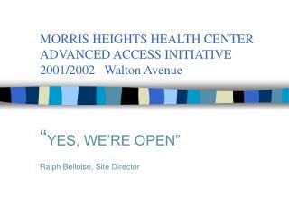 MORRIS HEIGHTS HEALTH CENTER ADVANCED ACCESS INITIATIVE 2001/2002   Walton Avenue