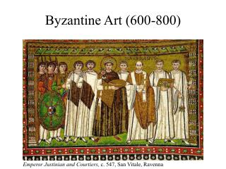 Byzantine Art 600-800