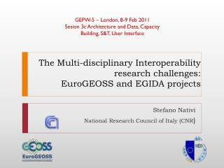 The Multi-disciplinary Interoperability research challenges:  EuroGEOSS and EGIDA projects