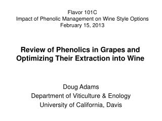 Review of Phenolics in Grapes and Optimizing Their Extraction into Wine