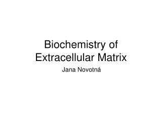 Biochemistry of Extracellular Matrix