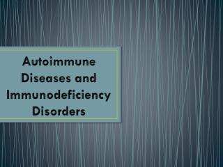 Autoimmune Diseases and Immunodeficiency  D isorders