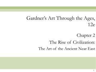 Chapter 2 The Rise of Civilization: The Art of the Ancient Near East