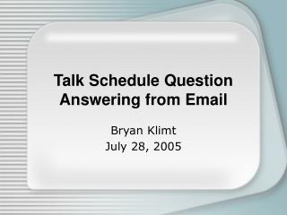 Talk Schedule Question Answering from Email