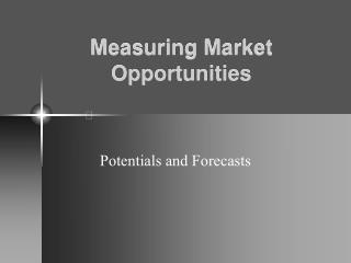 Measuring Market Opportunities