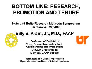 BOTTOM LINE: RESEARCH, PROMOTION AND TENURE Nuts and Bolts Research Methods Symposium September 29, 2006