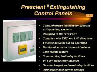 Prescient  II  Extinguishing Control Panels