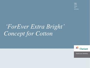 'ForEver Extra Bright' Concept for Cotton