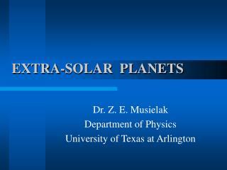 EXTRA-SOLAR  PLANETS