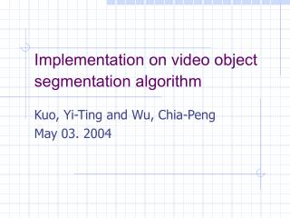Implementation on video object segmentation algorithm