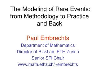 The Modeling of Rare Events: f rom Methodology to Practice a nd Back