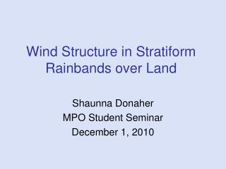 Wind Structure in Stratiform Rainbands over Land
