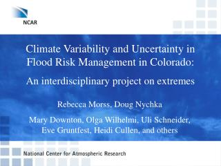 Climate Variability and Uncertainty in Flood Risk Management in Colorado: An interdisciplinary project on extremes