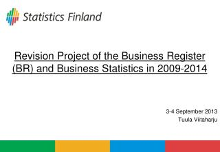 Revision  Project of the Business Register (BR) and Business Statistics in  2009-2014