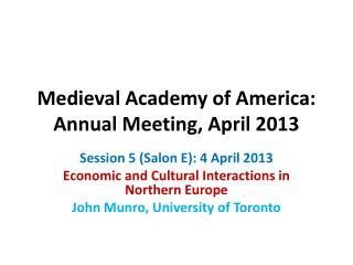 Medieval Academy of America: Annual Meeting, April 2013