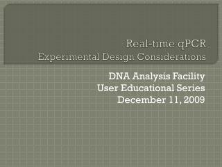 Real-time qPCR  Experimental Design Considerations