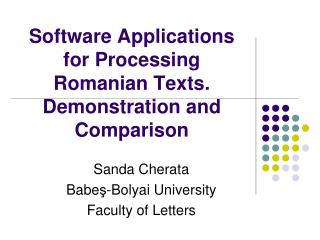 Software Applications  for Processing Romanian Texts. Demonstration and Comparison