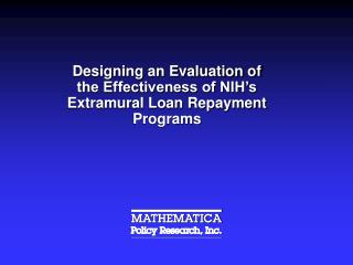 Designing an Evaluation of the Effectiveness of NIH�s Extramural Loan Repayment Programs