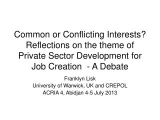 Common or Conflicting Interests? Reflections on the theme of Private Sector Development for Job Creation  - A Debate