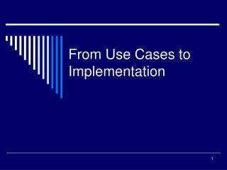 From Use Cases to Implementation