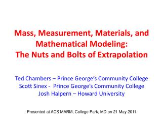 Mass, Measurement, Materials, and  Mathematical Modeling: The Nuts and Bolts of Extrapolation Ted Chambers – Prince Geo