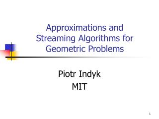 Approximations and       Streaming Algorithms for Geometric Problems