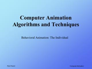 Computer Animation Algorithms and Techniques
