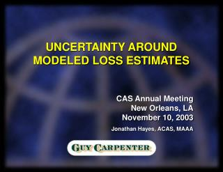 UNCERTAINTY AROUND MODELED LOSS ESTIMATES