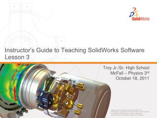 Instructor's Guide to Teaching SolidWorks Software Lesson 3