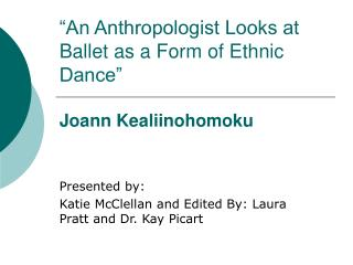 """An Anthropologist Looks at Ballet as a Form of Ethnic Dance"" Joann Kealiinohomoku"
