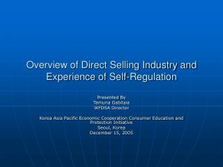 Overview of Direct Selling Industry and  Experience of Self-Regulation