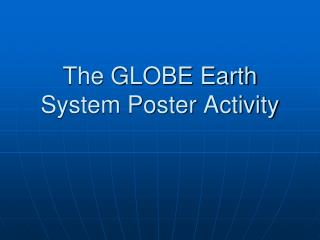 The GLOBE Earth System Poster Activity
