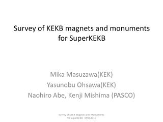 Survey of KEKB magnets and monuments  for  SuperKEKB