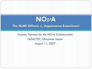 NO º A The  NuMI Offaxis º e  Appearance Experiment