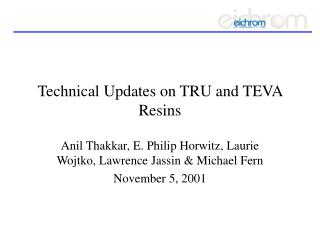 Technical Updates on TRU and TEVA Resins
