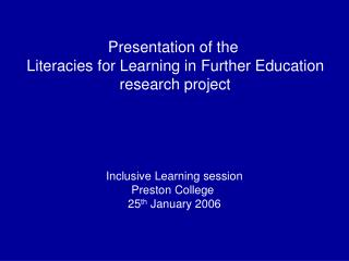 Presentation of the  Literacies for Learning in Further Education research project